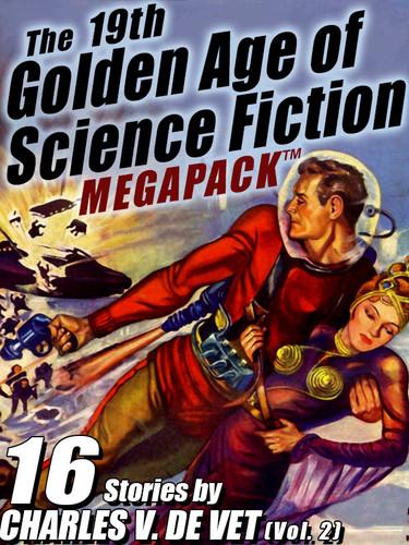 The 19th Golden Age of Science Fiction MEGAPACK®: Charles V. De Vet (vol. 2)