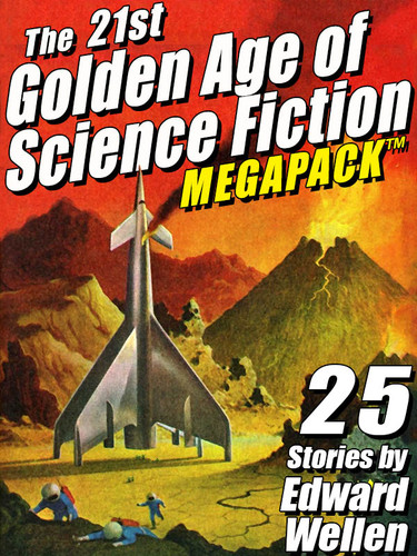 The 21st Golden Age of Science Fiction MEGAPACK®: 25 Stories by Edward Wellen (epub/Kindle/pdf)