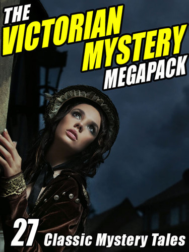 The Victorian Mystery Megapack: 27 Classic Mystery Tales (epub/Kindle/pdf)