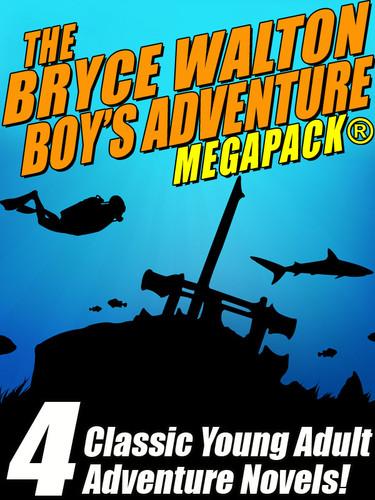 The Bryce Walton Boys' Adventure MEGAPACK ®