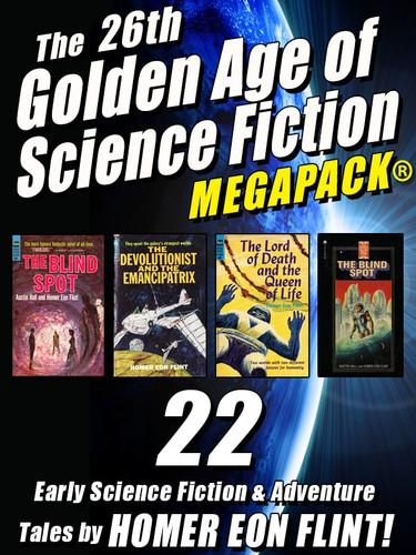 The 26th Golden Age of Science Fiction MEGAPACK®: Homer Eon Flint (epub/Kindle/pdf)