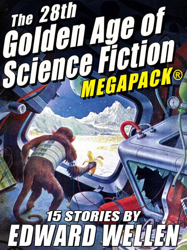 The 28th Golden Age of Science Fiction MEGAPACK®: Edward Wellen (Vol. 2) (Epub/Kindle/pdf)