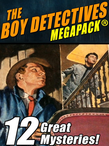 The Boy Detectives MEGAPACK® (ePub/Kindle/pdf)