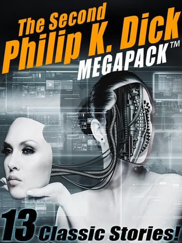 The Second Philip K. Dick MEGAPACK™ (ePub/Kindle/pdf)