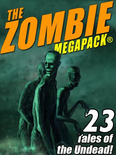 The Zombie MEGAPACK® (Epub/Kindle/pdf)