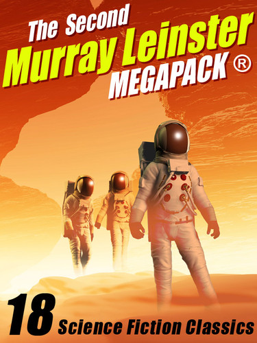 The Second Murray Leinster MEGAPACK®, by Murray Leinster (epub/Kindle/pdf)
