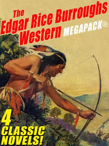 The Edgar Rice Burroughs Western MEGAPACK® (epub/Kindle/pdf)