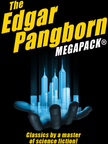 The Edgar Pangborn MEGAPACK®  (epub/Mobi/pdf)