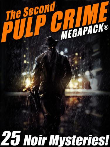 The Second Pulp Crime MEGAPACK®: 25 More Noir Mysteries