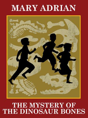 The Mystery of the Dinosaur Bones, by Mary Adrian (epub/Kindle/pdf)