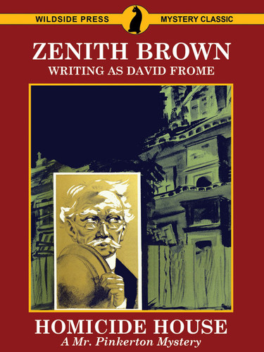 Homicide House: A Mr. Pinkerton Mystery, by Zenith Brown writing as David Frome (epub/Kindle/pdf)