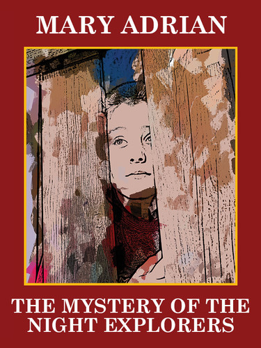 The Mystery of the Night Explorers, by Mary Adrian  (epub/Kindle/pdf)