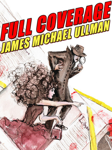 Full Coverage, by James Michael Ullman  (epub/Kindle/pdf)
