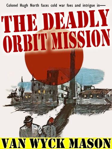 The Deadly Orbit Mission, by Van Wyck Mason  (epub/Kindle/pdf)
