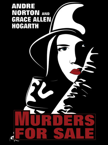 Murders for Sale by Andre Norton and Grace Allen Hogarth  (epub/Kindle/pdf)