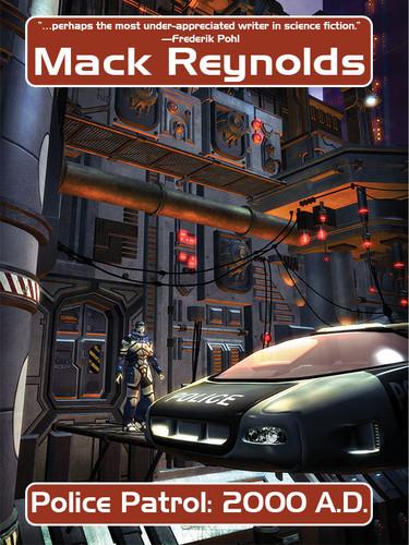 Police Patrol: 2000 A.D., by Mack Reynolds (epub/Kindle/pdf)