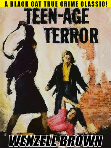 Teen-Age Terror, by Wenzell Brown  (epub/Kindle/pdf)