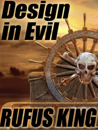 Design in Evil, by Rufus King (epub/Kindle/pdf)