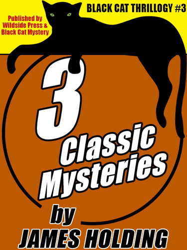Black Cat Thrillogy #3: 3 Classic Mysteries by James Holding  (epub/Kindle/pdf)