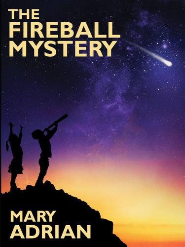 The Fireball Mystery, by Mary Adrian (epub/Kindle/pdf)