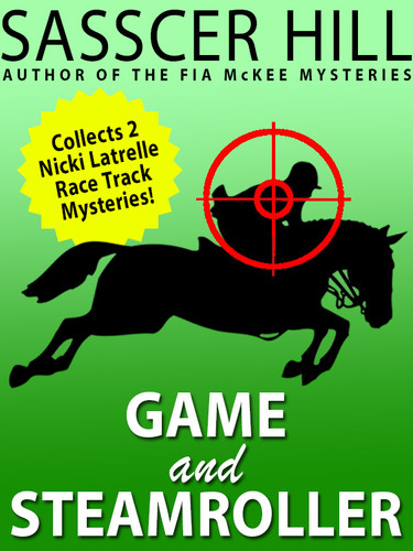 """Game"" and ""Steamroller"": Two Nicki Latrelle Mysteries, by Sasscer Hill (epub/Kindle/pdf)"
