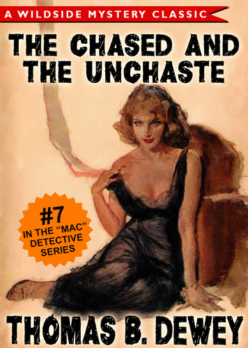 The Case of the Chased and the Unchaste (Mac #7), by Thomas B. Dewey (epub/Kindle/pdf)