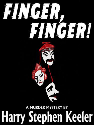 Finger, Finger!, by Harry Stephen Keeler (epub/Kindle/pdf)