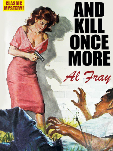 And Kill Once More, by Al Fray (epub/Kindle/pdf)