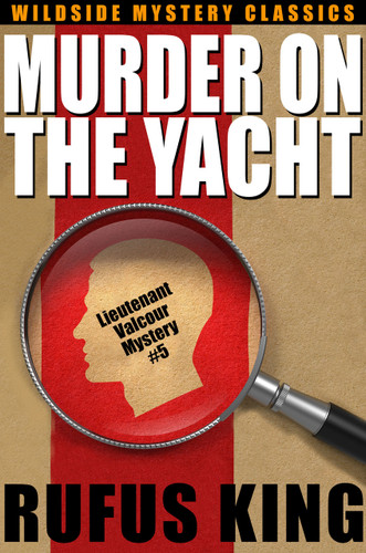 Murder on the Yacht: A Lt. Valcour Mystery, by Rufus King (epub/Kindle/pdf)