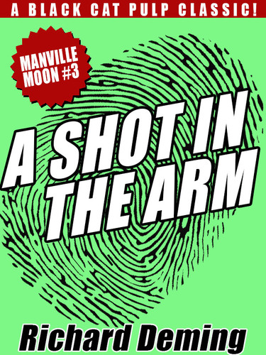 A Shot in the Arm: Manville Moon #3, by Richard Deming (epub/Kindle/pdf)