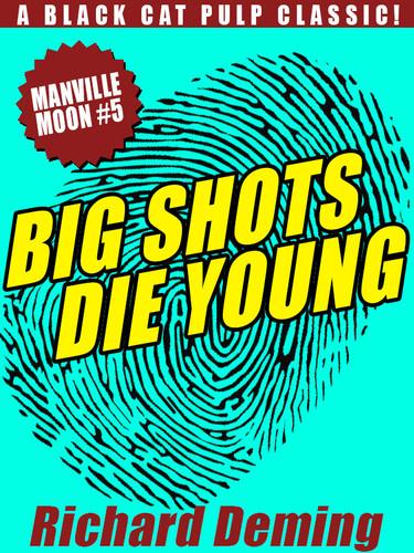 Big Shots Die Young: Manville Moon #5, by Richard Deming (epub/Kindle/pdf)