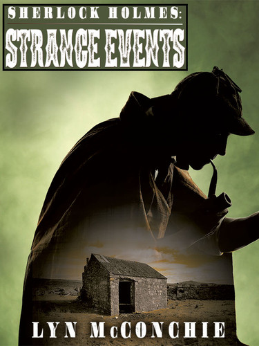 Sherlock Holmes: Strange Events, by Lyn McConchie (epub/Kindle/pdf)