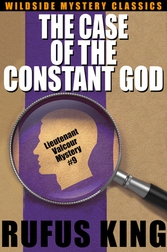 The Case of the Constant God: A Lt. Valcour Mystery, by Rufus King  (epub/Kindle/pdf)