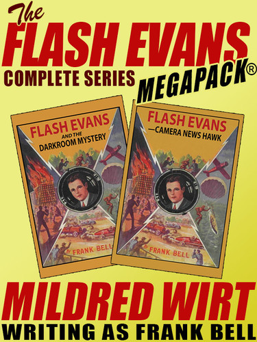 The Flash Evans Complete Series MEGAPACK®, by Mildred Wirt  (writing as Frank Bell)  (epub/Kindle/pdf)