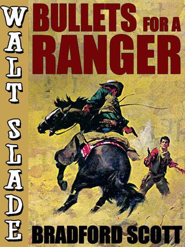 Bullets for a Ranger, by Bradford Scott (epub/Kindle/pdf)