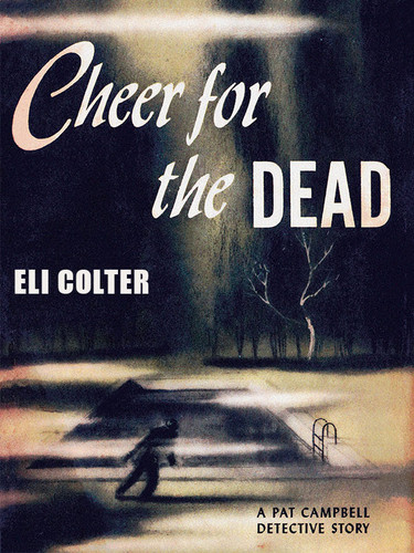 Cheer for the Dead: A Pat Campbell Detective Story, by Eli Colter (epub/Kindle/pdf)