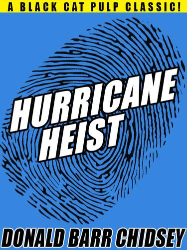 Hurricane Heist, by Donald Barr Chidsey (epub/Kindle/pdf)