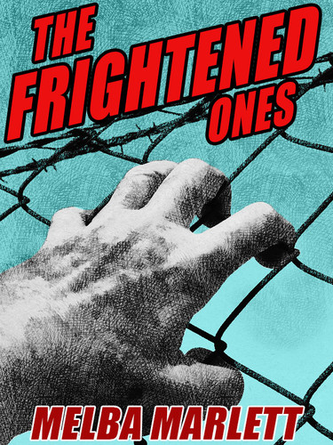 The Frightened Ones, by Melba Marlett (epub/Kindle/pdf)