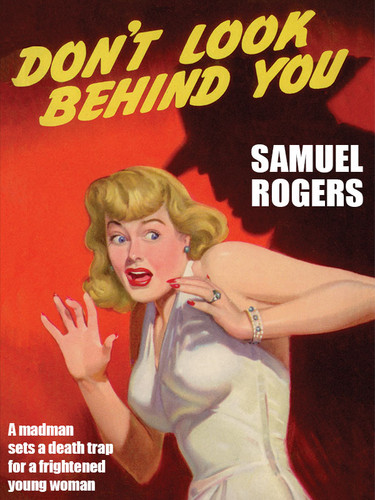 Don't Look Behind You, by Samuel Rogers (epub/Kindle/pdf)