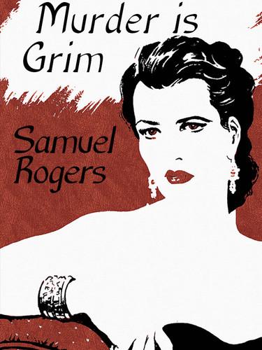 Murder is Grim, by Samuel Rogers (epub/Kindle/pdf)