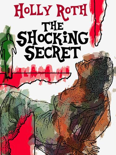 The Shocking Secret, by Holly Roth (epub/Kindle/pdf)