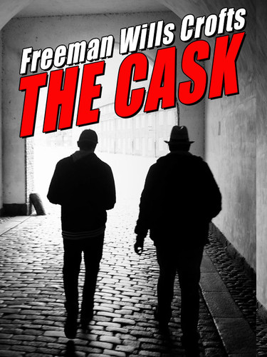 The Cask, by Freeman Wills Crofts  (epub/Kindle/pdf)