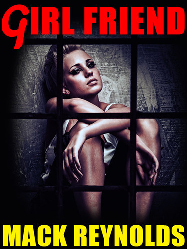 Girl Friend, by Mack Reynolds (as by Mark Mallory) (epub/Kindle/pdf)