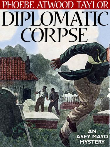 Diplomatic Corpse, by Phoebe Atwood Taylor (epub/Kindle/pdf)
