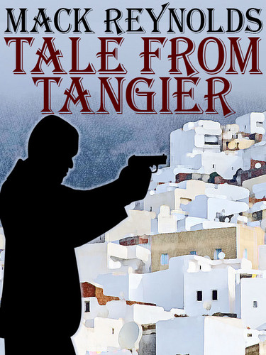 Tale from Tangier, by Mack Reynolds (epub/Kindle/pdf)