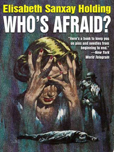 Who's Afraid?, by Elisabeth Sanxay Holding (epub/Kindle/pdf)