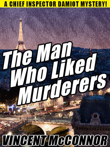 The Man Who Liked Murderers, by Vincent McConnor (epub/Kindle/pdf)
