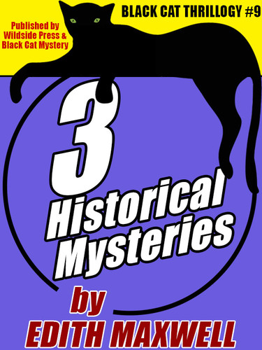 Black Cat Thrillogy #9: 3 Historical Mysteries by Edith Maxwell, by Edith Maxwell (epub/Kindle/pdf)