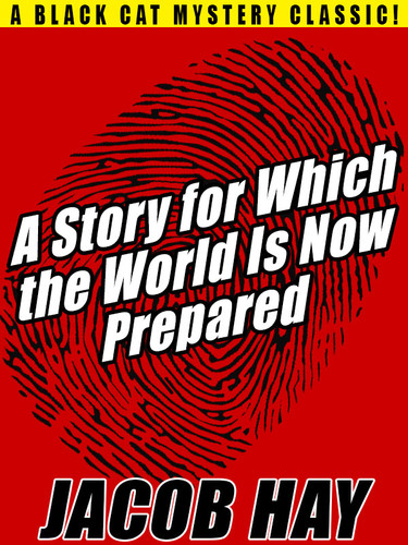A Story for Which the World Is Now Prepared, by Jacob Hay (epub/Kindle/pdf)