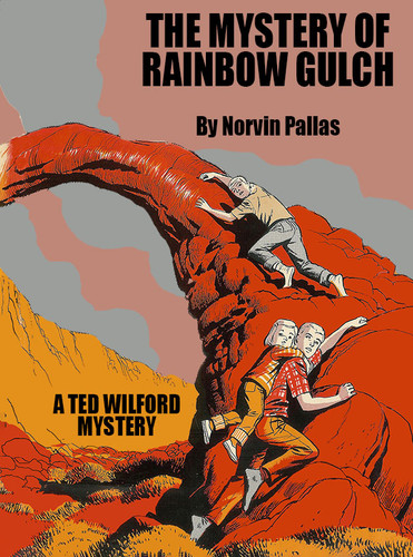 The Mystery of  Rainbow Gulch (Ted Wilford #12), by Norvin Pallas (epub/Kindle/pdf)